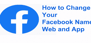 How to Change Your Facebook Name: Web and App